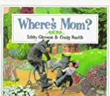 Where's Mum?, Libby Gleeson, 0590469614