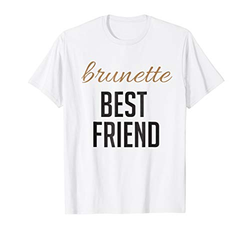Blonde Brunette Best Friend T Shirts - Matching BFF Outfits -