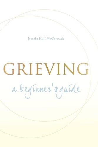 Grieving: A Beginner's Guide ()
