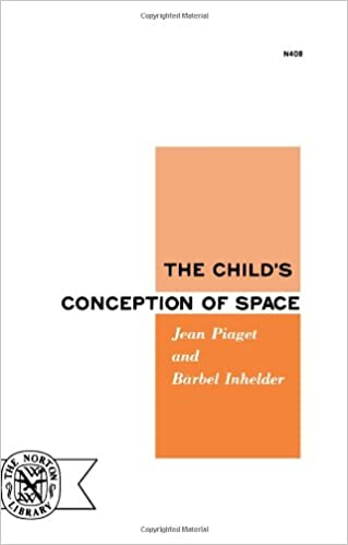 Childs Conception Of Space (Norton Library, No. 408)