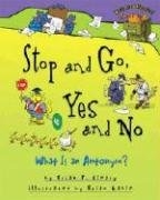 Stop And Go  Yes And No  What Is An Antonym   Words Are Categorical
