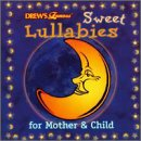 Drew's Famous Sweet Lullabies for Mother & Child