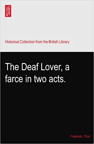 The Deaf Lover, a farce in two acts.