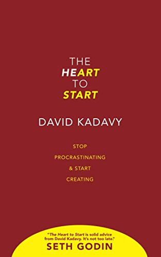 The Heart to Start: Stop Procrastinating & Start Creating (Getting Art Done)