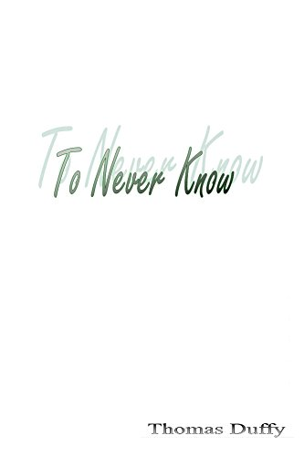 To Never Know by [Duffy, Thomas]