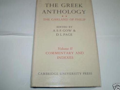 The Greek Anthology: Volume 2, Commentary and Indexes: The Garland of Philip and some Contemporary Epigrams