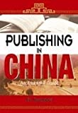 img - for Publishing in China: An Essential Guide by Guangwei Xin (2004-07-31) book / textbook / text book