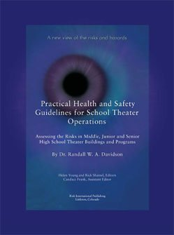 Practical Health and Safety Guidelines for School Theater Operations : Assessing the Risks in Middle, Junior, and Senior High School Theater Buildings and Programs