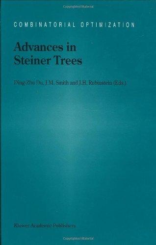 Download Advances in Steiner Trees (COMBINATORIAL OPTIMIZATION Volume 6) Pdf