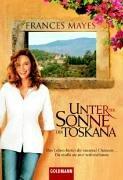 Unter der Sonne der Toskana: Das Leben bietet dir tausend Chancen - Du mußt sie nur wahrnehmen.