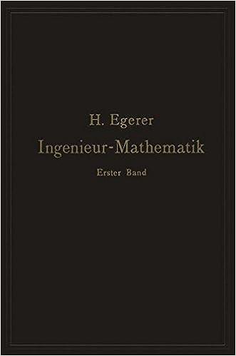 Ingenieur-Mathematik: Lehrbuch der Höheren Mathematik für die Technischen Berufe: Volume 1