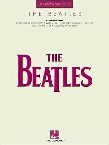 The Beatles 8 Classic Hits Beginning Piano Solo 0073999688320 Amazon Books