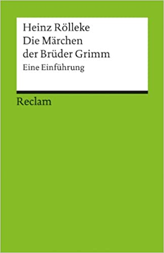 die mrchen der brder grimm eine einfhrung reclams universal bibliothek amazonde heinz rlleke bcher - Bruder Grimm Lebenslauf
