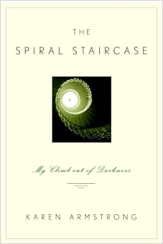 The Spiral Staircase My Climb Out Of Darkness Karen Armstrong