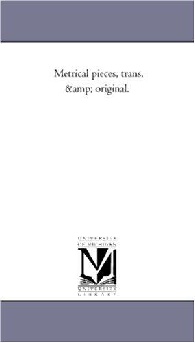 Download Metrical pieces, trans. & original. pdf
