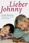 Lieber Johnny: Jurek Beckers Postkarten an seinen Sohn Jonathan