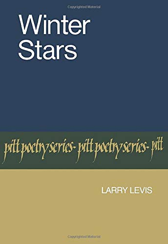 Winter Stars (Pitt Poetry Series): Levis, Larry: 9780822953685: Amazon.com:  Books