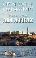 Swimming Open Water - OPEN WATER SWIMMING: LESSONS FROM ALCATRAZ