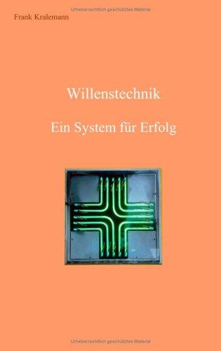 Willenstechnik: Ein System für Erfolg