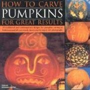 How to Carve Pumpkins for Great Results -