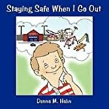 Staying Safe When I Go Out, Donna M. Hahn, 1438964986