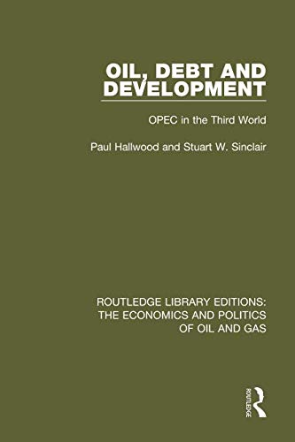 (Oil, Debt and Development (Routledge Library Editions: The Economics and Politics of Oil and Gas))