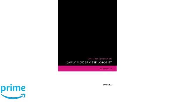 Oxford Studies in Early Modern Philosophy: Volume VI