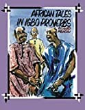 African Tales in Igbo Proverbs, Richard Mbachu, 0965954706