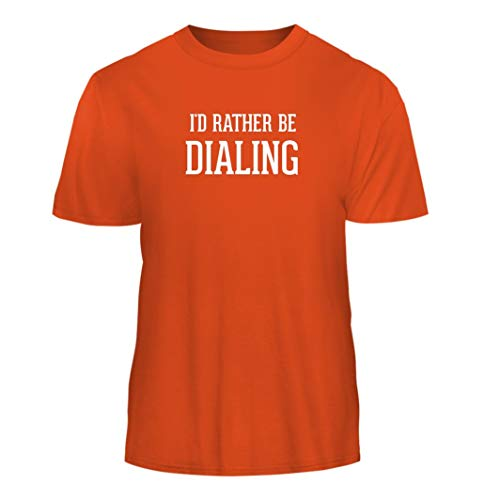 - Tracy Gifts I'd Rather Be Dialing - Nice Men's Short Sleeve T-Shirt, Orange, Medium