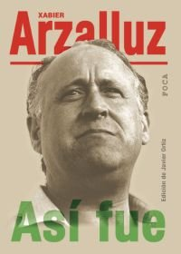Así fue. (Investigación) Xabier Arzalluz