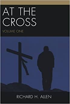 At the Cross, Volume 1