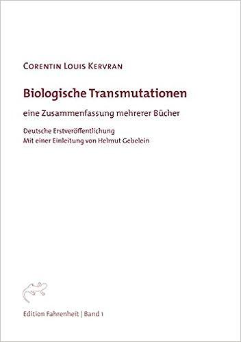 Biologische Transmutationen Eine Zusammenfassung Mehrerer Bücher
