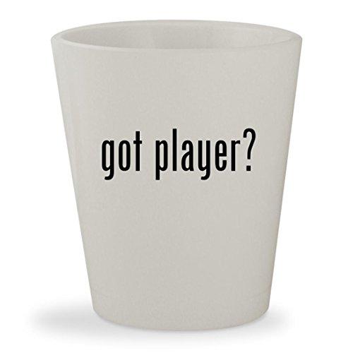 got player? - White Ceramic 1.5oz Shot Glass (Mp3 Player Sigo)