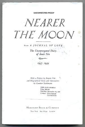 Nearer The Moon From A Journal Of Love The Unexpurgated Diary Of Anais Nin 1937-1939 [uncorrected Proof]