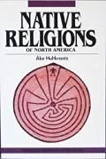 Native Religions of North America: The Power of Visions and Fertility (Religious Traditions of the World), Hultkrantz, Ake