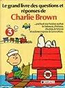 Le Grand livre des questions et réponses de Charlie Brown-- portant sur toutes sortes de bateaux, d'avions, d'autos, de trains et autres moyens de locomotion par Monroe Schulz