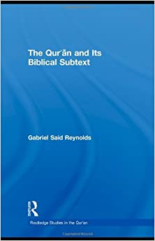 Book The Qur'an and its Biblical Subtext (Routledge Studies in the Qur'an)