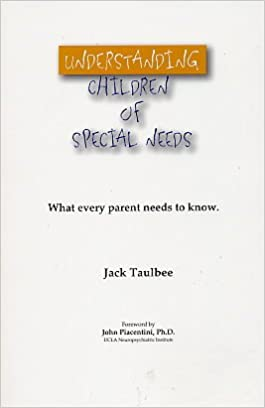 What Every Parent Needs To Understand >> Understanding Children Of Special Needs What Every Parent Needs To
