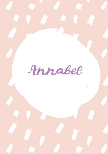 Annabel: 7x10 inches 110 Lined Pages 55 Sheet Rain Brush Design for Woman, girl, school, college with Lettering Name,Annabel