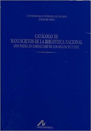 Catálogo de manuscritos de la Biblioteca Nacional con poesía en castellano de los siglos XVI y XVII Vol. 6 Obras de referencia: Amazon.es: Jauralde Pou, Pablo: Libros