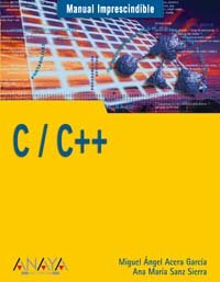 C / C++ (Manuales Imprescindibles / Indispensable Manuals) (Spanish Edition) PDF