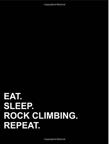 """Eat Sleep Rock Climbing Repeat: Composition Notebook: College Ruled Diary For Men, Journals To Write In For Girls, College Ruled Paper Kindergarten, 7.44"""" x 9.69"""", 200 pages (Volume 65) pdf"""