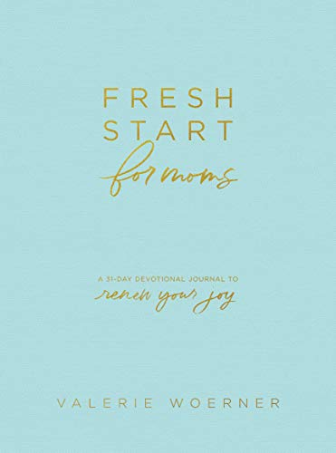 Pdf Bibles Fresh Start for Moms: A 31-Day Devotional Journal to Renew Your Joy