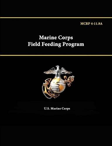 Marine Corps Field Feeding Program - Mcrp 4-11.8A pdf epub