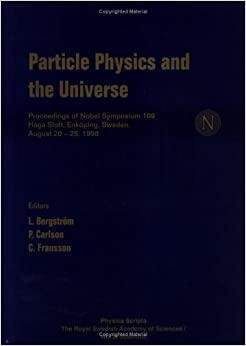 Particle Physics and the Universe: Proceedings of Nobel Symposium 109, Haga Slott, Enkoping, Sweden, 20-25 August 1998 (Proceedings of Nobel Symposium - Physics)