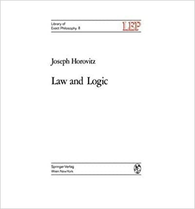 Book Law and logic;: A critical account of legal argument (Library of exact philosophy)