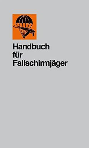 Handbuch für Fallschirmjäger: Ausbildungsmittel für Fallschirmjäger