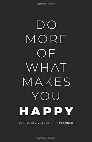 Pdf Reference 2019-2020 2-Year Pocket Planner; Do More of What Makes You Happy: Pocket Calendar and Monthly Planner 2019-2020 (Agenda, Personal  Organizer and Monthly Calendar Planner)