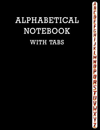 (Alphabetical Notebook with Tabs: Large Lined-Journal Organizer with A-Z Tabs Printed, Alphabetic Notebook)