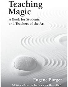 Larry Hass Teaching Magic A Book for Students and Teachers of The Art by Eugene Burger Book
